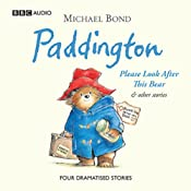 Paddington: Please Look After This Bear and Other Stories (Dramatised) | Michael Bond