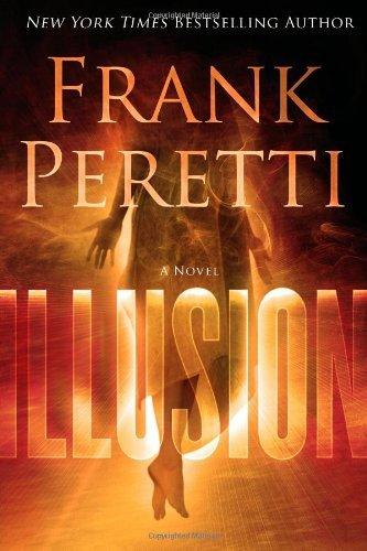 Frank Peretti Illusion 1st 2 5 2012