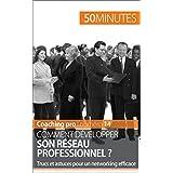 Comment développer son réseau professionnel ?: Trucs et astuces pour un networking efficace (Coaching pro t. 14) (French Edition)