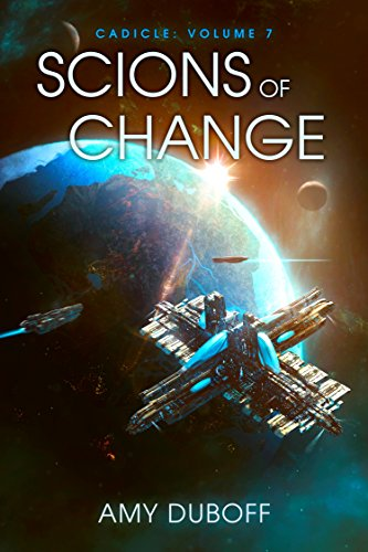 scions-of-change-cadicle-7-an-epic-space-opera-series