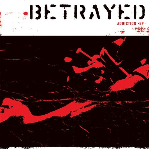 Addiction - Betrayed