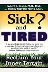 Sick and Tired?: Reclaim Your Inner Terrain Paperback