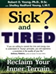 Sick and Tired?: Reclaim Your Inner T...