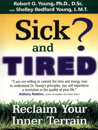 Troubled and Tired?: Reclaim Your Inner Terrain