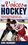 The Voices of Hockey: Broadcasters Reflect on the Fastest Game on Earth