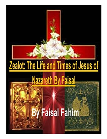 Zealot The Life And Times Of Jesus Of Nazareth By Faisal Kindle