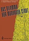 Das Dilemma der modernen Stadt: Theoretische Überlegungen zur Stadtentwicklung ― dargestellt am Beispiel Zürichs (German Edition)