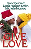 Give Love, Francine Craft and Linda Hudson-Smith, 1583148116