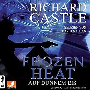 Frozen Heat: Auf dünnem Eis (Nikki Heat 4) Hörbuch