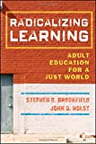 img - for Radicalizing Learning: Adult Education for a Just World book / textbook / text book