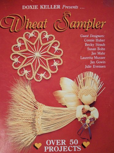 Wheat Sampler - Over 50 Projects