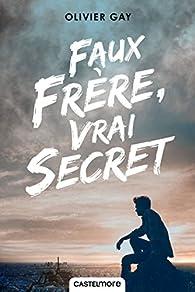 Faux frère, vrai secret par Olivier Gay