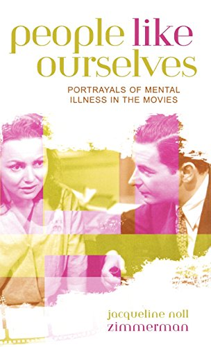 People Like Ourselves: Portrayals Of Mental Illness In The Movies (Studies In Film Genres)