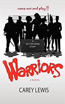 Warriors (Gutter Dogs Book 5) by [Lewis, Carey]