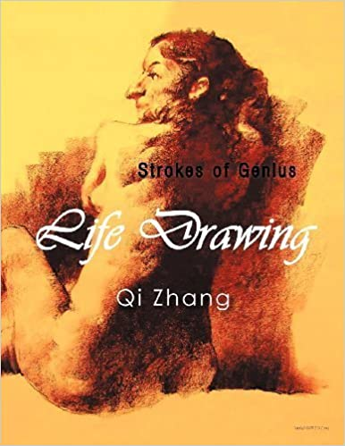 Life Drawing: Strokes of Genius by Zhang, Qi (2012)
