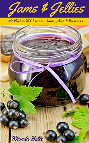 Jams & Jellies: 60 #Delish DIY Recipes - Jams, Jellies & Preserves (60 Super Recipes Book 37) ()