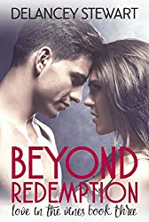 Beyond Redemption:  A Love in the Vines Novella