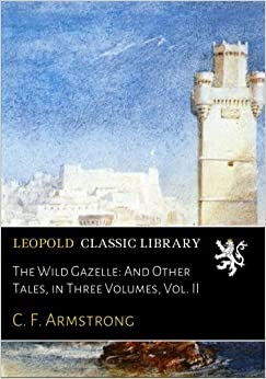 Libros Para Descargar En The Wild Gazelle: And Other Tales, In Three Volumes, Vol. Ii Kindle Paperwhite Lee Epub