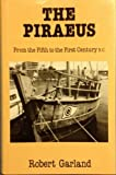 The Piraeus: From the Fifth to the First Century B.C.