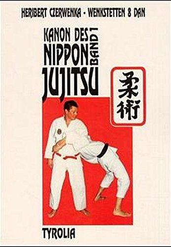 Kanon des Nippon-Jujitsu: Band I: Begriffe, Grundlagen, Geschichte, Basistechniken