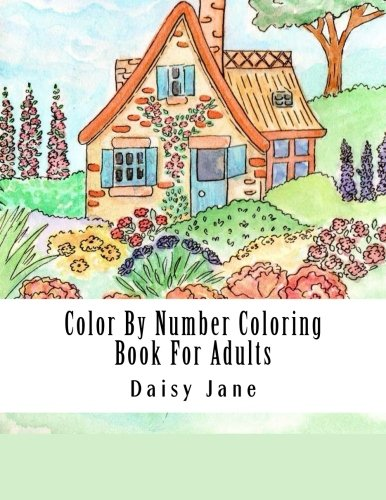 Color By Number Coloring Book For Adults: Jumbo Giant Super Mega Coloring Book Over 100+ Pages of Gardens, Landscapes, Buildings, Animals, ... Relief (Adult Coloring By Numbers Books)