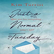 Just a Normal Tuesday Audiobook by Kim Turrisi Narrated by Sabryn Rock
