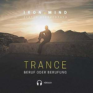 Trance: Beruf oder Berufung Hörbuch von Slatco Sterzenbach Gesprochen von: Slatco Sterzenbach, Petra Bartelt