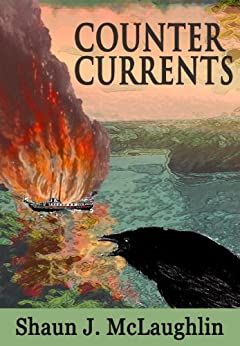 Counter Currents: A Story of Smugglers, River Pirates, Love, War and Freedom Fighters (Ryan's Journey Book 1) by [McLaughlin, Shaun J.]