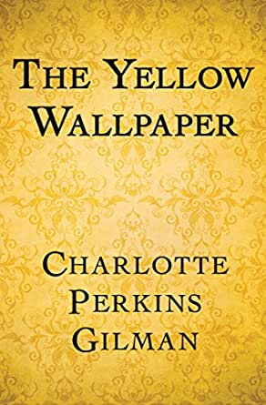 The yellow wallpaper kindle edition by charlotte perkins - Wallpaper store charlotte nc ...