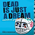 Dead Is Just a Dream   Marlene Perez