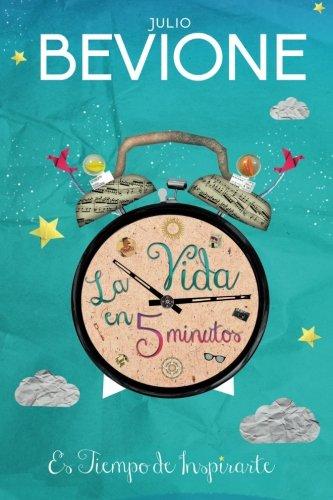 La vida en 5 minutos (Spanish Edition)