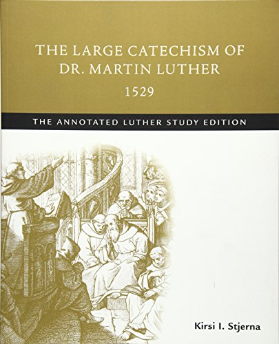 Price comparison product image The Large Catechism of Dr. Martin Luther,  1529: The Annotated Luther,  Study Edition