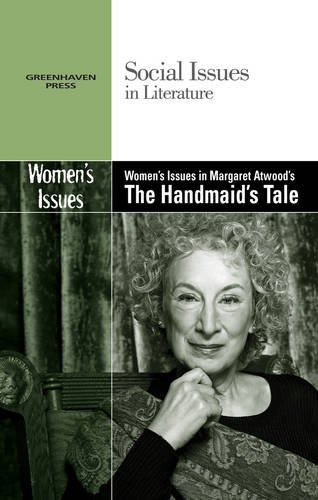 Read Online Women's Issues in Margaret Atwood's the Handmaid's Tale (Social Issues in Literature) pdf