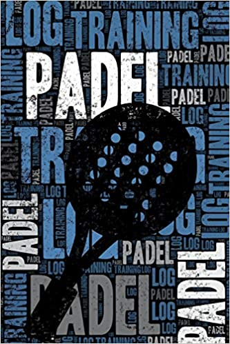 Padel Training Log and Diary: Padel Training Journal and Book For ...