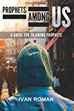 Prophets Among Us: A Guide for Training Prophets