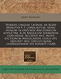 Phrases Linguae Latinae, Ab Aldo Manutio P F Conscriptae, Aldo Manuzio, 1171359063