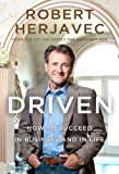 Driven: How to Succeed in Business and in Life