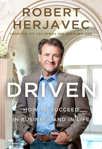 Driven: How to Succeed in Business and in Life cover