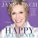 Happy Accidents Audiobook by Jane Lynch, Carol Burnett (foreword) Narrated by Jane Lynch, Carol Burnett