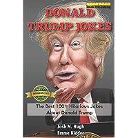 Donald Trump Jokes: The Best 100+ Hilarious Jokes About Donald Trump