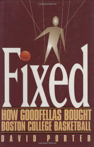 Fixed: How Goodfellas Bought Boston College (1979 College Basketball)