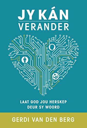 Jy kan verander (eBoek): Laat God jou herskep deur sy Woord (Afrikaans Edition)