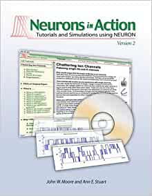 Neurons in action 2 tutorials and simulations using neuron neurons in action 2 tutorials and simulations using neuron 9780878935482 medicine health science books amazon fandeluxe Choice Image