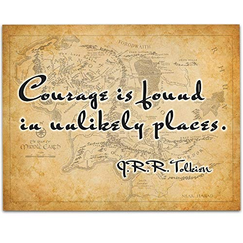 J. R. R. Tolkien - Courage is Found in Unlikely Places - 11x14 Unframed Art Print - Great Gift for The Return of the King Fans