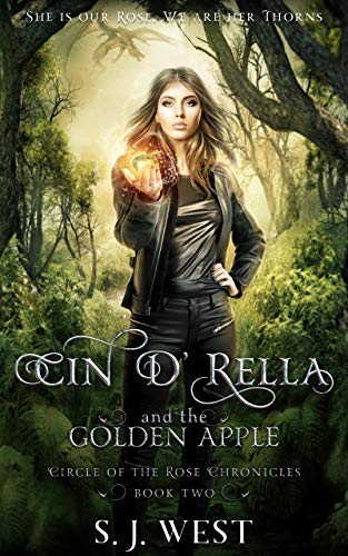 - Cin d'Rella and the Golden Apple : Circle of the Rose Chronicles, Book 2