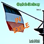 Captain Darkney in Exile: The Adventures of Captain Darkney, Book 2 | Leah O'Neil