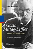 img - for G sta Mittag-Leffler: A Man of Conviction 2010 Edition by Stubhaug, Arild (2010) Hardcover book / textbook / text book