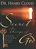 The Secret Things of God: Unlocking the Treasures Reserved for You
