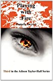 Playing with Fire, Pamela Swyers, 0984311343