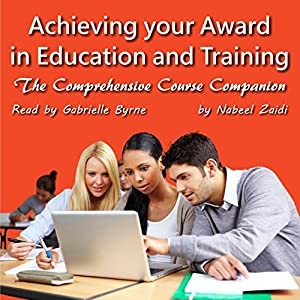 Achieving Your Award in Education and Training: The Comprehensive Course Companion Audiobook